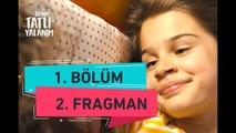 Benim Tatlı Yalanım - 1. Bölüm 2. Fragman