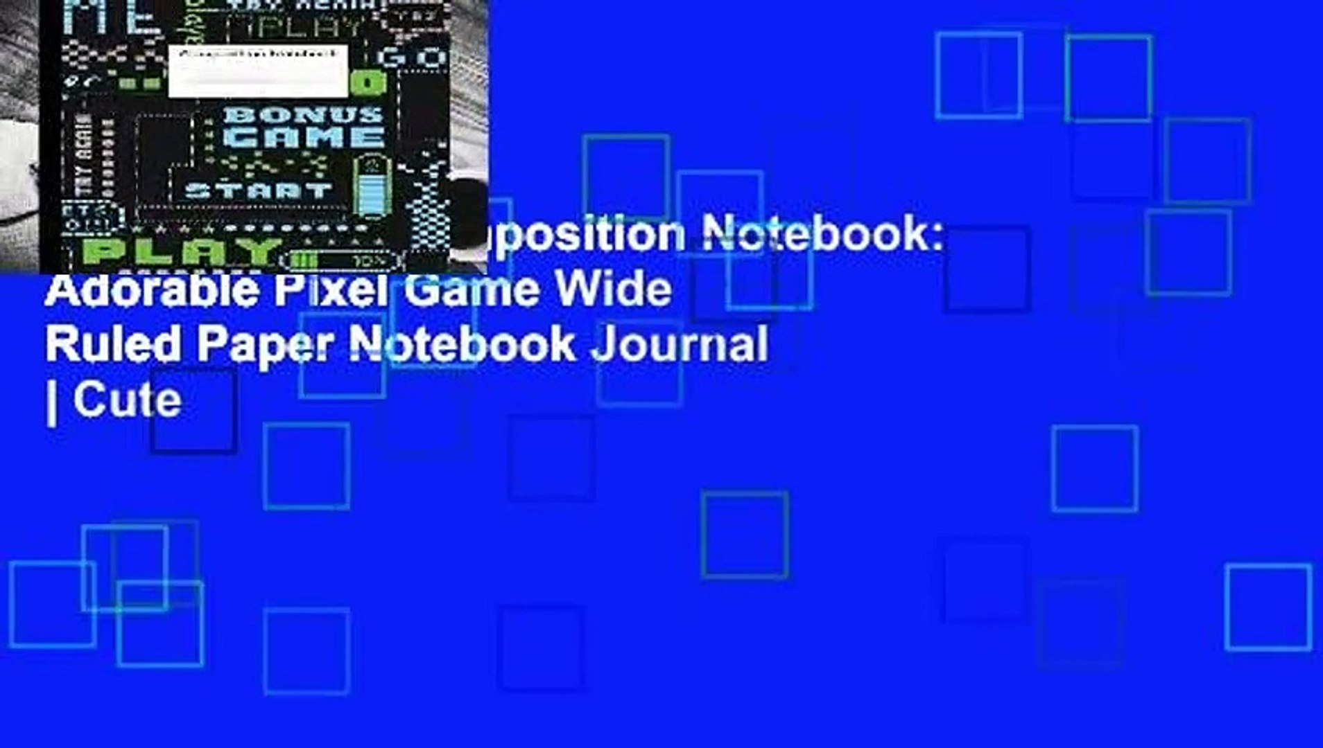 [GIFT IDEAS] Composition Notebook: Adorable Pixel Game Wide Ruled Paper  Notebook Journal | Cute