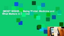 [MOST WISHED]  Being Mortal: Medicine and What Matters in the End