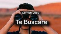 COMBO LOCO - TE BUSCARÉ