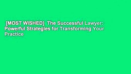 [MOST WISHED]  The Successful Lawyer: Powerful Strategies for Transforming Your Practice
