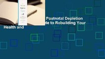 About For Books  The Postnatal Depletion Cure: A Complete Guide to Rebuilding Your Health and