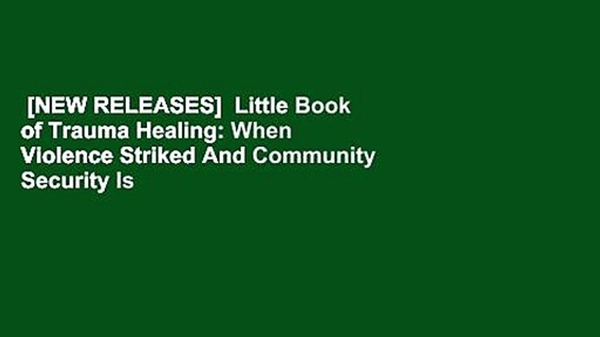 [NEW RELEASES]  Little Book of Trauma Healing: When Violence Striked And Community Security Is