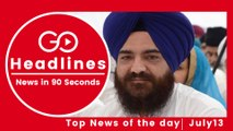 Top News Headlines of the Hour (13 July, 12:00 PM)