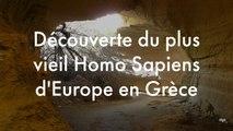 Découverte du plus vieil Homo Sapiens d'Europe en Grèce