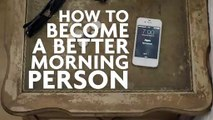 How To Become A Better Morning Person