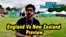 IANS At World Cup | Final | England Vs New Zealand | Preview