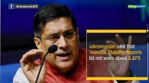 RBI's reports never mentioned possible IL&FS crisis: Arvind Subramanian