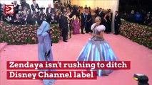 Zendaya isn't rushing to ditch Disney Channel label