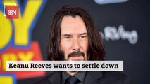 Keanu Reeves Is Thinking About Having A Family