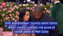Kim Kardashian 'nunca sentí tanto dolor como cuando me puse el corsé para el Met Gala