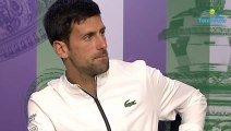 Wimbledon 2019 - Novak Djokovic  Federer It's the kind of game I dreamed about when I was a boy