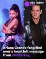 Ariana Grande freaks out over Jim Carrey's heartfelt message to her