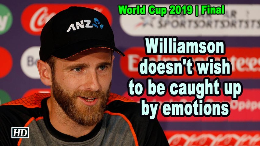 World Cup 2019 | Williamson doesn't wish to be caught up by emotions