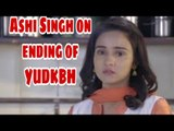 I was in tears when I was told of Yeh Un Dinon Ki Baat Hai ending: Ashi Singh aka Naina