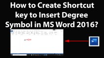 How to Create Shortcut key to Insert Degree Symbol in MS Word 2016?
