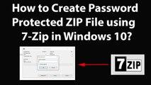 How to Create Password Protected ZIP File using 7-Zip in Windows 10?