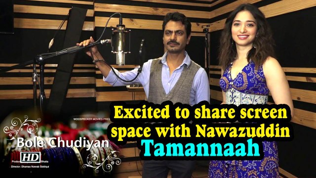 Bole Chudiyan | Excited to share screen space with Nawazuddin: Tamannaah