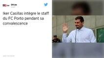 Football : Après son infarctus en mai, Iker Casillas intègre le staff du FC Porto