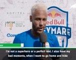 I'm not a superhero - Neymar