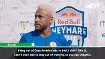 I didn't like being out of the Copa America - Neymar