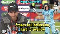 World Cup 2019 Ball hitting Stokes' bat and going for four, hard to swallow:  Williamson