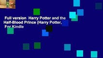 Full version  Harry Potter and the Half-Blood Prince (Harry Potter, #6)  For Kindle