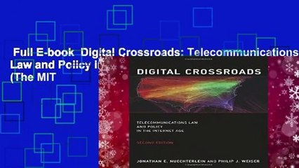 Full E-book  Digital Crossroads: Telecommunications Law and Policy in the Internet Age (The MIT