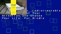Full version  Indistractable: How to Control Your Attention and Choose Your Life  For Kindle
