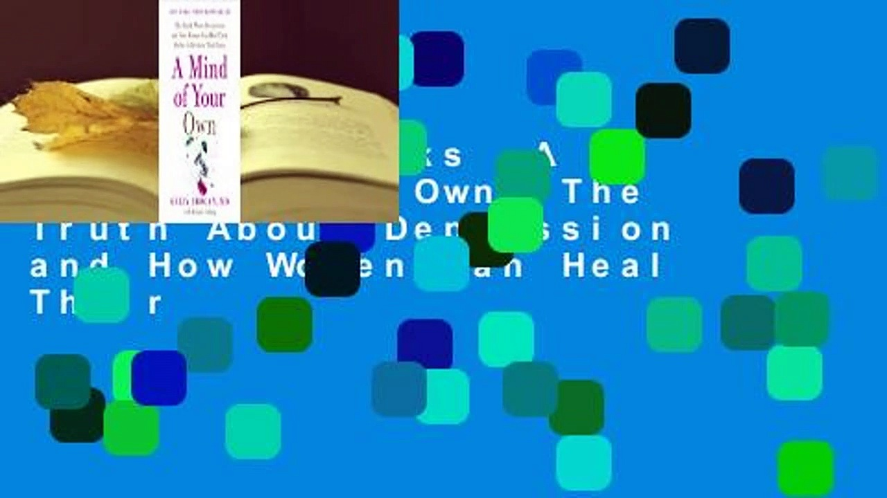 About For Books  A Mind of Your Own: The Truth About Depression and How Women Can Heal Their