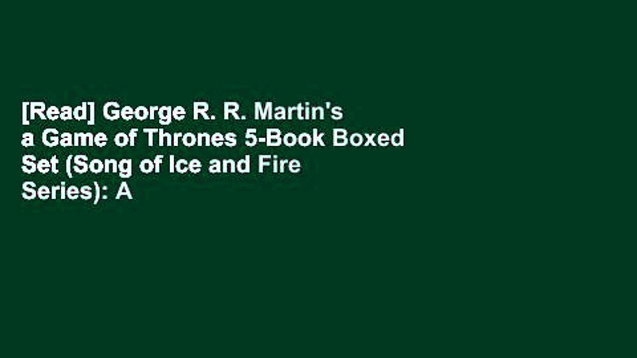 [Read] George R. R. Martin's a Game of Thrones 5-Book Boxed Set (Song of Ice and Fire Series): A