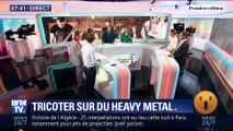 Tricoter sur du heavy metal