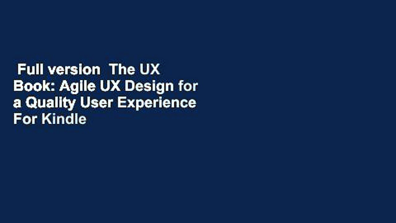Full version  The UX Book: Agile UX Design for a Quality User Experience  For Kindle