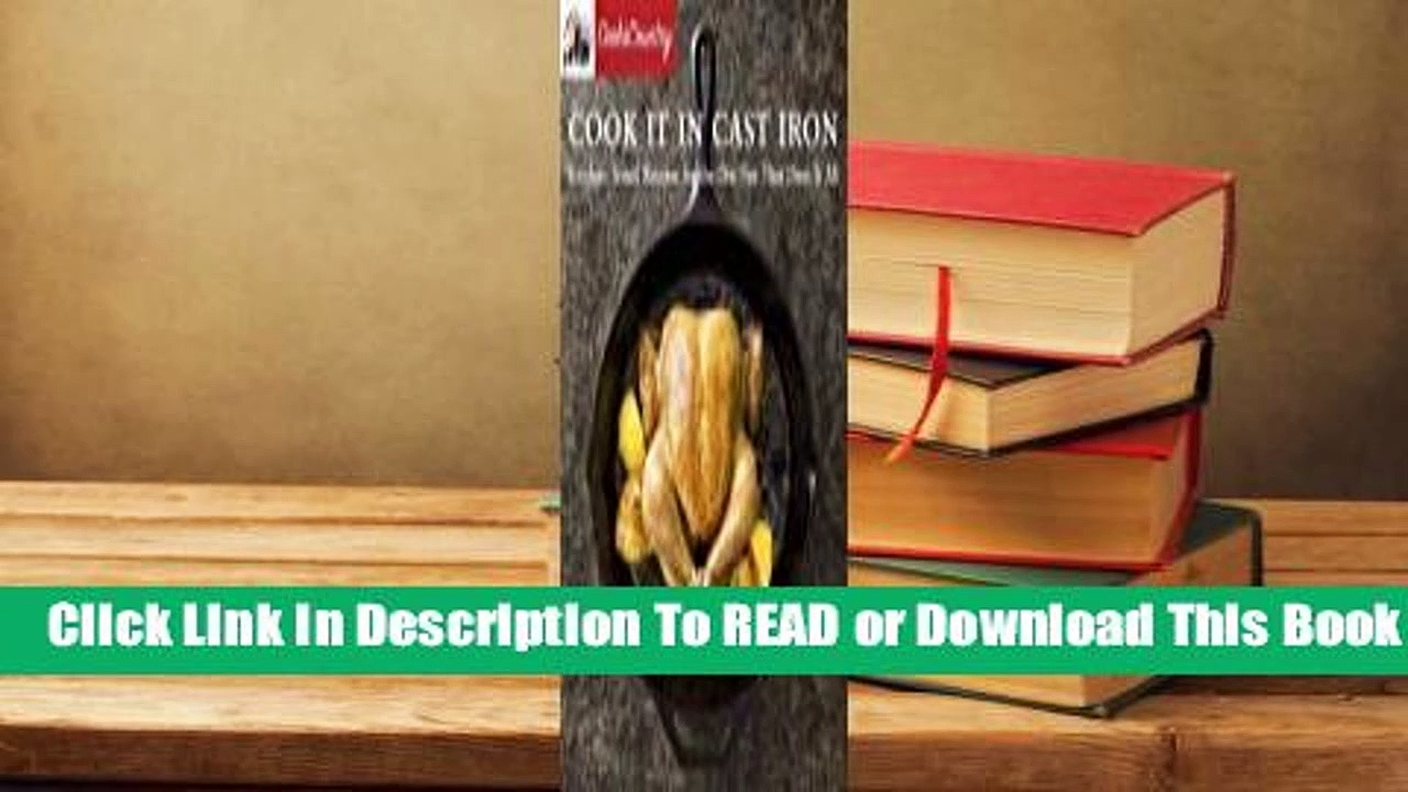 [Read] Cook It in Cast Iron: Kitchen-Tested Recipes for the One Pan That Does It All (Cook's