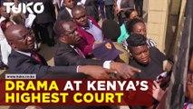 Drama at Kenya's highest Court