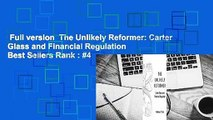 Full version  The Unlikely Reformer: Carter Glass and Financial Regulation  Best Sellers Rank : #4