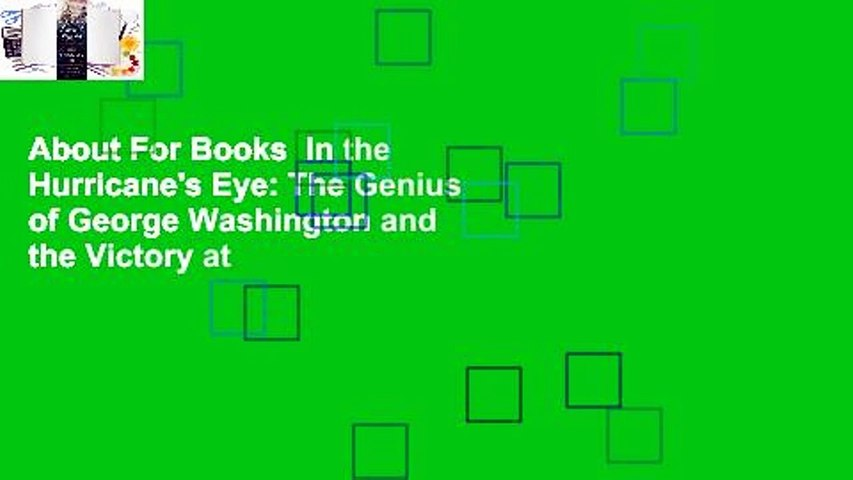 About For Books  In the Hurricane's Eye: The Genius of George Washington and the Victory at