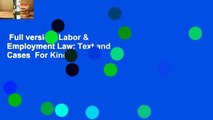 Full version  Labor & Employment Law: Text and Cases  For Kindle