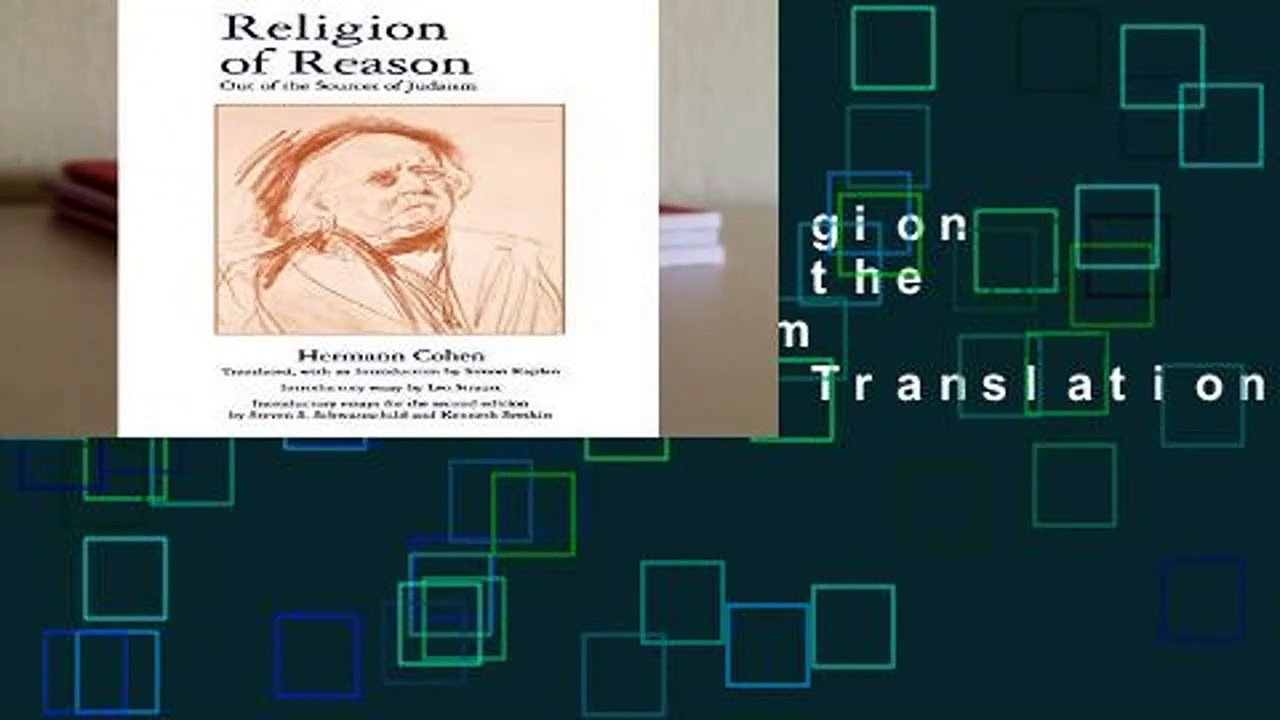 Full E-book  Religion of Reason: Out of the Sources of Judaism (AAR Religions in Translation)