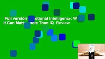 Full version  Emotional Intelligence: Why It Can Matter More Than IQ  Review