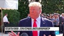 Politique anti-migrants : Trump s'en prend à des élus démocrates dans des tweets