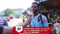Micro-trottoir : Honnêtement, quel est le plus gros problèmes des Africains ?