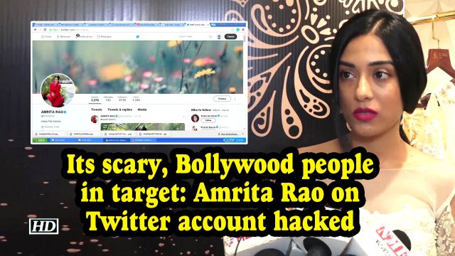"""'Its scary, Bollywood people in target"""": Amrita Rao on Twitter account hacked"""