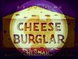 Noveltoon - Cheese Burgler