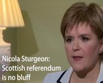 Nicola Sturgeon insists she is not bluffing about second Scottish independence referendum