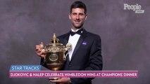 Novak Djokovic and Simona Halep Celebrate 'Magical' Wimbledon Victories at Champions Dinner