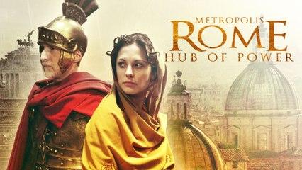 Metropolis Rome: Hub of Power