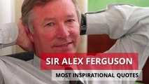 Football - Sir Alex Ferguson - Most Inspirational Quotes