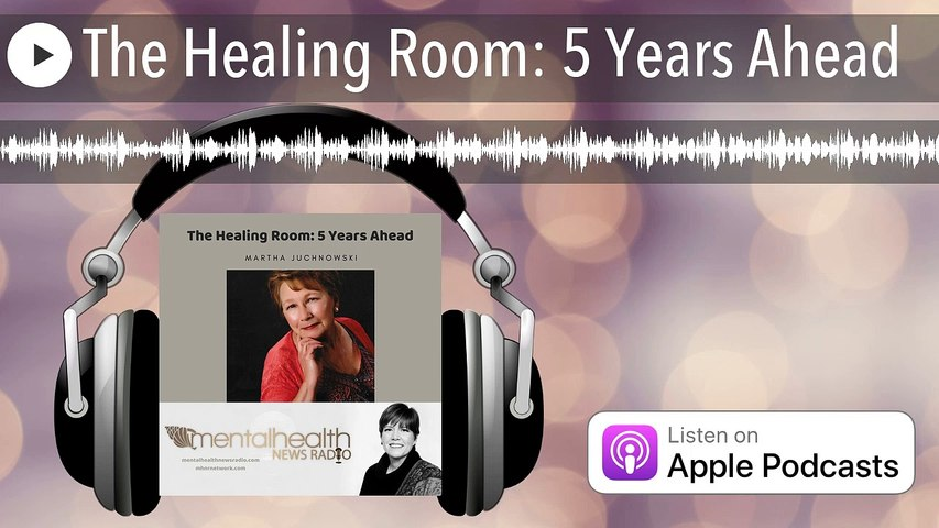 The Healing Room: 5 Years Ahead