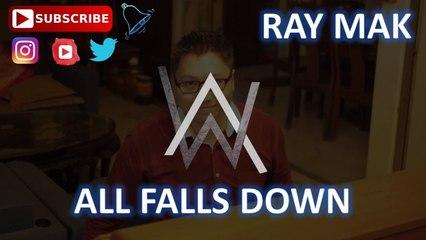 Alan Walker Ft Noah Cyrus - All Falls Down Piano by Ray Mak